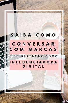 Aprenda a conversar com marcas de maneira #profissional e garanta #parcerias e #projetos incríveis que vão alavancar sua carreira como #digitalinfluencer