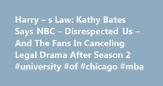 """Harry – s Law: Kathy Bates Says NBC – Disrespected Us – And The Fans In Canceling Legal Drama After Season 2 #university #of #chicago #mba http://laws.nef2.com/2017/05/02/harry-s-law-kathy-bates-says-nbc-disrespected-us-and-the-fans-in-canceling-legal-drama-after-season-2-university-of-chicago-mba/  #harrys law # 'Harry's Law': Kathy Bates Says NBC 'Disrespected Us' And The Fans In Canceling Legal Drama After Season 2 After NBC canceled """"Harry's Law,"""" Kathy Bates was reluctant to return to…"""