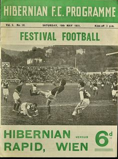 Hibernian 3 Rapid Vienna 5 in May 1951 at Easter Road. The programme cover for the friendly. Football Ticket, Football Program, Hibernian Fc, Vienna, Scotland, 1950s, Soccer, Easter, Classic