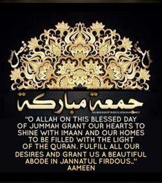 Jumah Mubarak, Jumma Mubarak Quotes, Islamic Qoutes, Its Friday Quotes, Quran, Allah, Blessed, Quotes Motivation, God
