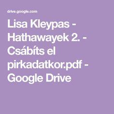 Lisa Kleypas - Hathawayek 2. - Csábíts el pirkadatkor.pdf - Google Drive Google Storage, Google Drive, Lisa, Pdf