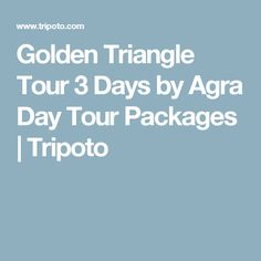 Golden Triangle Tour 3 Days by Agra Day Tour Packages | Tripoto