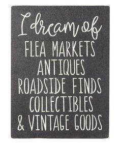 Another great find on #zulily! 'I Dream of Flea Markets' Indoor/Outdoor Wall Sign #zulilyfinds