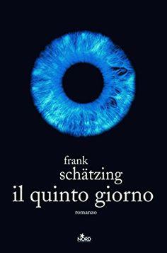 Il Quinto Giorno (Frank Shatzing)
