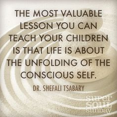 Parenting expert and author Dr. Shefali Tsabary reveals the greatest lesson you can impart to your children. #consciousparenting