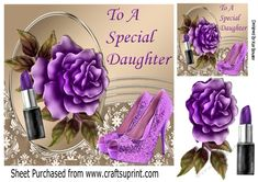 Pretty rose with purple shoes and lipstick for a DAUGHTER 8x8 by Nick Bowley Pretty rose with purple shoes and lipstick for a DAUGHTER 8x8 with topper makes a lovely card for a daughters birthday