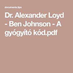 Dr. Alexander Loyd - Ben Johnson - A gyógyító kód.pdf