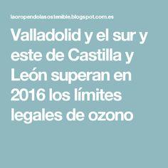Valladolid y el sur y este de Castilla y León superan en 2016 los límites legales de ozono
