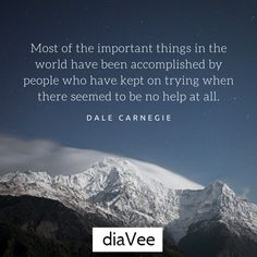 Most of the important things in the world have been accomplished by people who have kept on trying when there seemed to be no help at all. -DALE CARNEGIE #quotes #fashion #dream #diaveeshoppe #motivation#hope