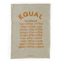 "How darling is this ""Equal"" Tea Towel? Not only is it seriously cute and great for drying hands and dishes… It actually comes in handy when cooking or baking and in need of a quick conversion! It's the little things. http://bit.ly/1pnsyT8"