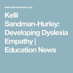 Kelli Sandman-Hurley: Developing Dyslexia Empathy | Education News