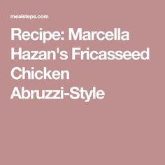 Recipe: Marcella Hazan's Fricasseed Chicken Abruzzi-Style