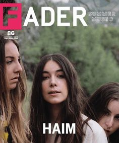 The Fader cover story featuring Haim.