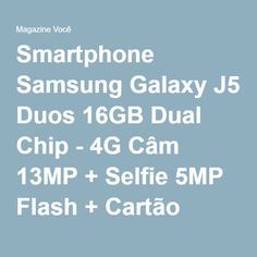 Smartphone Samsung Galaxy J5 Duos 16GB Dual Chip - 4G Câm 13MP + Selfie 5MP Flash + Cartão 16GB - Magazine Gatapreta