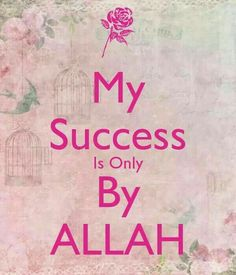 My success is only with the help of Allah. Allah Quotes, Muslim Quotes, Religious Quotes, Words Quotes, Islamic Qoutes, Alhumdulillah Quotes, Ramadan, Islam Marriage, Allah Islam