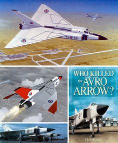 Who Killed The Avro Arrow?: The Avro Arrow (Canada was an advanced interceptor that outclassed most existing fighter jets of the time. Military Jets, Military Aircraft, Fighter Pilot, Fighter Jets, Avro Arrow, Bush Plane, Aircraft Painting, Experimental Aircraft, Canada Eh