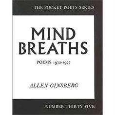 Mind Breaths: Poems 1972-1977 -- by Allen Ginsberg Meditation Books, Meditation Practices, Allen Ginsberg, Broken Leg, Haiku, Confessions, Breathe, Poems, Singing