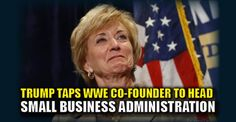 BREAKING : Trump Taps WWE Co-Founder Linda McMahon to Head Small Business Administration – TruthFeed 12/8/16
