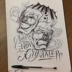 Smile now cry later Tattoo Design Drawings, Skull Tattoo Design, Tattoo Sketches, Tattoo Designs, Chicano Lettering, Tattoo Lettering Fonts, Graffiti Lettering, Lettrage Chicano, Chicano Drawings