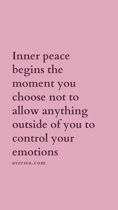 150 Top Self Love Quotes To Always Remember (Part - The Ultimate Inspirational Life Quotes inner peace begins the moment you choose not to allow anything outside of you to control your emotions. Wisdom Quotes, True Quotes, Motivational Quotes, Inspirational Quotes, Qoutes, Quotes Quotes, Mood Quotes, Positive Quotes, Quotes About Being Positive