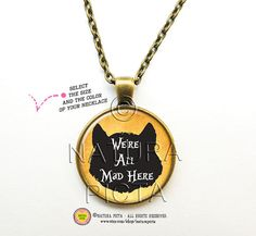 We're all mad here Cheshire quote necklaceAlice by naturapicta © NATURA PICTA All Rights Reserved