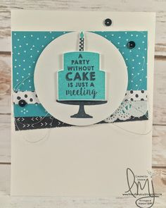 Never party without cake | Stampin' Up! | Party Wishes | Stampin Friends February Blog Hop #SFFebHop #literallymyjoy #casedfromSUADTKVD #2016OccasionsCatalog #birthday #party #cake #fun #celebrate