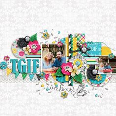 Layout using {Hello Weekend} Digital Scrapbook Kit by Wild Dandelion Designs available at Sweet Shoppe Designs http://www.sweetshoppedesigns.com/sweetshoppe/product.php?productid=31264&cat=764&page=2 #wilddandeliondesigns