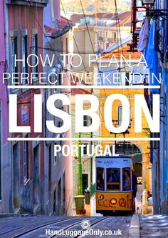 How To Spend The Perfect Weekend in Lisbon, Portugal - Hand Luggage Only - Travel, Food & Home Blog #britairtrans