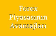 Forex Avantajları