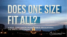 Does One Size Fit All? A Policy Discussion on Insurance, Regulation & the American Economy | TheHill
