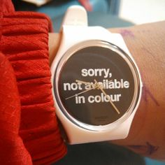 NOT AVAILABLE IN COLOUR http://swat.ch/NotAvailableInColor #Swatch