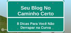 Seu Blog No Caminho Certo: 8 Dicas Para Você Não Derrapar Na Curva - http://marketing4nerds.com/seu-blog-caminho-certo-8-dicas-para-voce-nao-derrapar-na-curva/