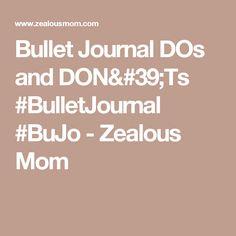 Bullet Journal DOs and DON'Ts #BulletJournal #BuJo - Zealous Mom