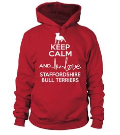# KC-Love-Staffordshire-Bull-Terriers .  Keep Calm And Love Staffordshire Bull TerriersStaffordshire Bull Terrier, Staffordshire Bull Terrier Shirt, Staffordshire Bull Terrier Hoodie, Staffordshire Bull Terrier Sweatshirt, Staffordshire Bull Terrier Lover