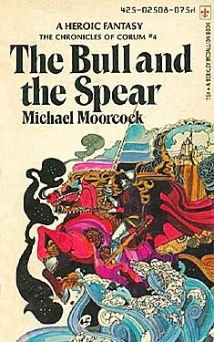 The Bull and the Spear by Michael Moorcock  by UnusualBooks, $5.00