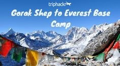 Life Above 17,000 ft: From Gorak Shep to Everest Base Camp. The trek to EBC is challenging but you'll be rewarded with breathtaking views of the Himalayas.