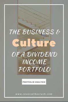 The Business & Culture of a Dividend Income Portfolio #culture #investing
