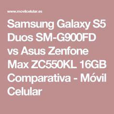 Samsung Galaxy S5 Duos SM-G900FD vs Asus Zenfone Max ZC550KL 16GB Comparativa - Móvil Celular
