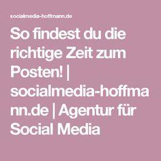 So findest du die richtige Zeit zum Posten!   socialmedia-hoffmann.de   Agentur für Social Media