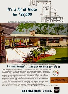 Bethlehem Steel ad, promoting homes designed by architect Clyde Carpenter Vintage House Plans, Modern House Plans, Modern Houses, Bethlehem Steel, Mcm House, Sims, Art Deco, Architecture Plan, Vintage Architecture