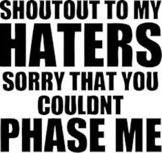 SHOUT OUT TO MY HATERS