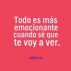 Definitivamente y más al sentir tus ganas de estar conmigo, de besarme y de sentirme!  www.cosmopolitan.com #frasesypensamientos