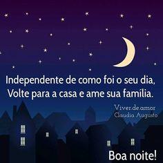 Independente de como foi o seu dia, volte para sua casa e Ame a sua família.  #viverdeamor #amor #fé #repost #regram #sonhos #quintafeira #agosto #3deagosto #2017 #luz#Deus#vida #Feliz #alegria  #prece #oração #espiritualidade#Boanoite