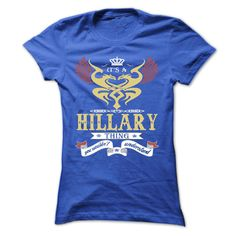 its a HILLARY Thing You Wouldnt Understand  - T Shirt, Hoodie, Hoodies, Year,Name, Birthday