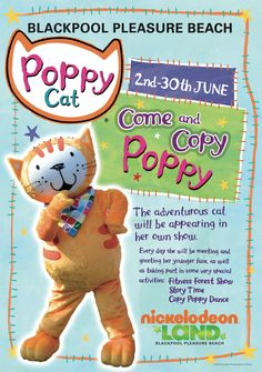 Poppy Cat will be appearing at Blackpool Pleasure Beach's Nickelodeon Land throughout June! :)