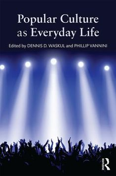 Popular Culture as Everyday Life (Paperback) - Routledge