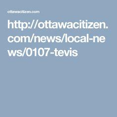 http://ottawacitizen.com/news/local-news/0107-tevis