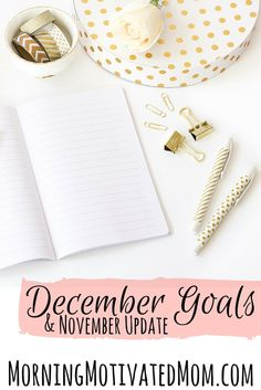 December Goals and November Update. Why do I blog about my goals? Setting goals helps me remain focused. Sharing my goals helps to hold me accountable. I hope that it may inspire you to set goals for yourself.