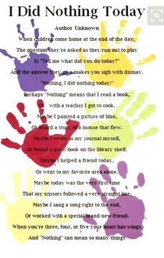 "Poem, ""I Did Nothing Today"" ~Author Unknown~ (via The Children's Center Utica via FB: https://www.facebook.com/TheChildrensCenterUticaNY/photos/a.1537659983143245.1073741832.1395146657394579/1751118341797407/?type=3&theater)"