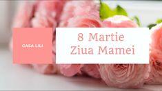 8 Martie - Ziua Mamei - la Casa Lili 8 Martie, Lily, Orchids, Lilies